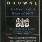 Finch, Jeremiah S. Sir Thomas Browne: A Doctor's Life of Science and Faith