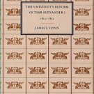 Flynn, James T. The University Reform Of Tsar Alexander I, 1802-1835
