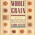 Gelles, Carol. The Complete Whole Grain Cookbook