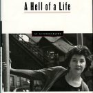 Stapleton, Maureen, and Scovell, Jane. A Hell Of A Life: An Autobiography