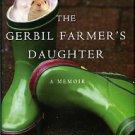 Robinson, Holly. The Gerbil Farmer's Daughter: A Memoir