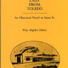 Chavez, Fray Angelico. The Lady From Toledo: A Historical Novel In Santa Fe