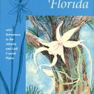 Brown, Paul Martin. Wild Orchids Of Florida: With References To The Atlantic And Gulf Coastal Plains