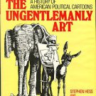 Hess, Stephen, and Kaplan, Milton. The Ungentlemanly Art: A History Of American Political Cartoons