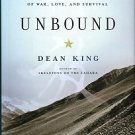 King, Dean. Unbound: A True Story Of War, Love, And Survival