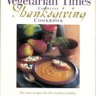 Editors Of Vegetarian Times. Vegetarian Times Complete Thanksgiving Cookbook