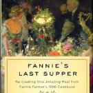 Kimball, C. Fannie's Last Supper: Re-creating One Amazing Meal From Fannie Farmer's 1896 Cookbook