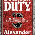 Stahlberg, Alexander. Bounden Duty: The Memoirs Of A German Officer, 1932-45