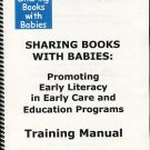 Rice, K. Sharing Books With Babies: Promoting Early Literacy In Early Care And Education Programs