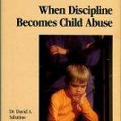 Sabatino, David A. A Fine Line: When Discipline Becomes Child Abuse