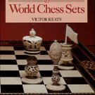 Keats, Victor. The Illustrated Guide To World Chess Sets