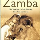 Helfer, Ralph. Zamba: The True Story Of The Greatest Lion That Ever Lived