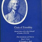 Chain Of Friendship: Selected Letters Of Dr. John Fothergill Of London, 1735-1780