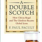 Pacult, F. Paul. A Double Scotch: How Chivas Regal And The Glenlivet Became Global Icons