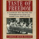 Tillery, C. Taste Of Freedom: A Cookbook With Recipes And Remembrances From The Hampton Institute