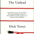 Teresi, Dick. The Undead: ...How Medicine Is Blurring The Line Between Life And Death