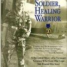 Clark, Allen. Wounded Soldier, Healing Warrior: A Personal Story Of A Vietnam Veteran...