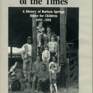 Meeting The Needs Of The Times: A History Of Barium Springs Home For Children, 1891-1991
