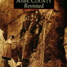Ashe County Historical Society. Ashe County Revisited