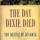 Ecelbarger, Gary. The Day Dixie Died: The Battle Of Atlanta