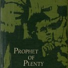 Dykeman, Wilma. Prophet Of Plenty The First Ninety Years Of W. D. Weatherford