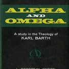 Jenson, Robert W. Alpha And Omega: A Study In The Theology Of Karl Barth