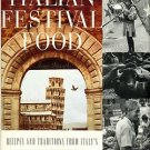 Bianchi, A. Italian Festival Food: Recipes And Traditions From Italy's Regional Country Food Fairs