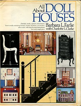 Farlie, Barbara L. All About Doll Houses
