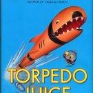 Dorsey, Tim. Torpedo Juice