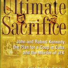 Waldron, Lamar. Ultimate Sacrifice: John And Robert Kennedy, The Plan For A Coup In Cuba