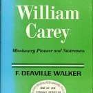 Walker, F. Deaville. William Carey: Missionary Pioneer And Statesman
