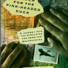 Nugent, Rory. The Search For The Pink-Headed Duck