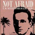 Vass, Winifred K. Dr. [Doctor] Not Afraid: E. R. Kellersberger, M. D.