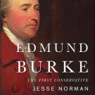 Norman, Jesse. Edmund Burke: The First Conservative