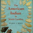 Rights, Douglas L. The American Indian In North Carolina