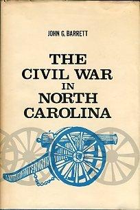 Barrett, John G. The Civil War In North Carolina