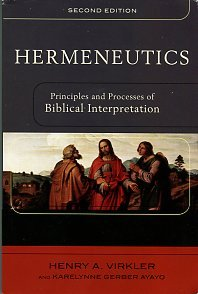 Virkler, Henry A. Hermeneutics: Principles And Processes Of Biblical Interpretation