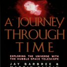 Barbree, Jay. A Journey Through Time: Exploring The Universe With The Hubble Space Telescope