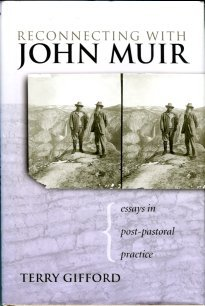 Gifford, Terry. Reconnecting With John Muir: Essays In Post-Pastoral Practice