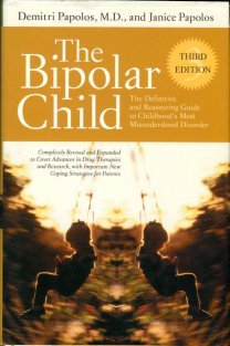 Papolos, Demitri and Janice. The Bipolar Child: The Definitive And Reassuring Guide