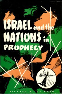 Dehaan, Richard W. Israel And The Nations In Prophecy