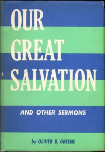 Greene, Oliver B. Our Great Salvation And Other Sermons