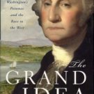 Achenbach, Joel. The Grand Idea: George Washington's Potomac And The Race To The West