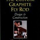 Morris, Skip. The Custom Graphite Fly Rod Design & Construction
