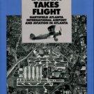 Braden, Betsy, and Hagan, Paul. A Dream Takes Flight: Hartsfield Atlanta International Airport...