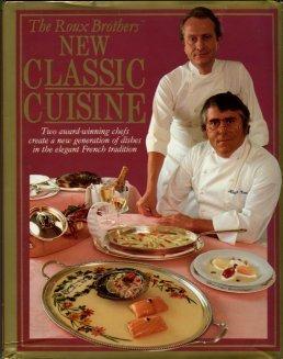 Roux, Albert and Michel. New Classic Cuisine