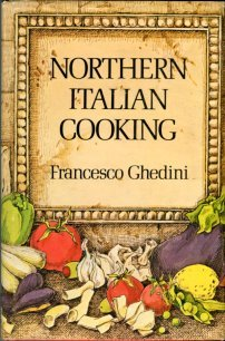 Ghedini, Francesco. Northern Italian Cooking