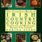 Allen, Darina. The Complete Book Of Irish Country Cooking: Traditional And Wholesome Recipes...