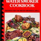 Hester, Sondra. Cook'n Ca'jun Water Smoker Cookbook: Recipes For The Water Smoker & Grill