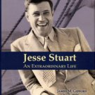 Gifford, James M, and Kazee, Erin R. Jesse Stuart: An Extraordinary Life